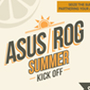 ASUS/ROG SUMMER KICK-OFF PROMO